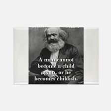 A Man Cannot Become A Child - Karl Marx Magnets