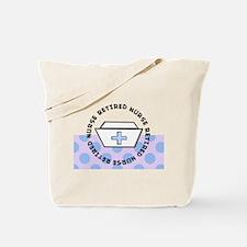 retired nurse I Tote Bag