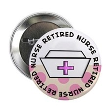 "Retired Nurse G 2.25"" Button"