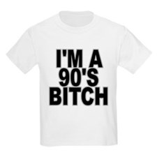 im a 90s bitch T-Shirt