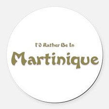 Id Rather Be...Martinique.png Round Car Magnet