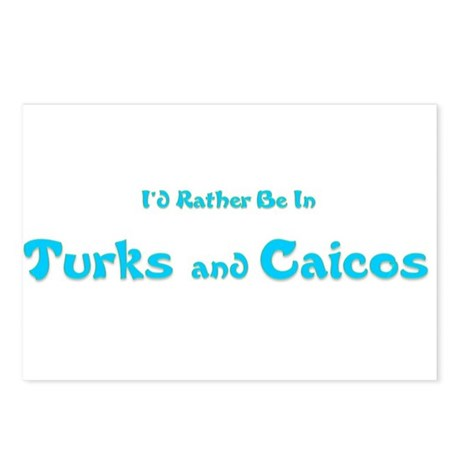Id Rather Be...Turks and Caicos.png Postcards (Pac