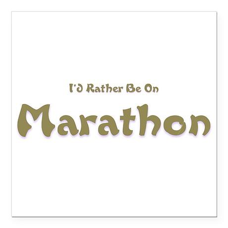 "Id Rather Be...Marathon.png Square Car Magnet 3"" x"