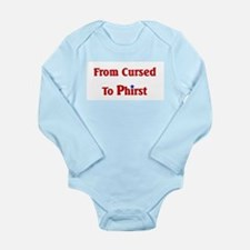 Cursed To Phirst.png Long Sleeve Infant Bodysuit