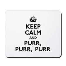 Keep Calm and Purr Purr Purr Mousepad