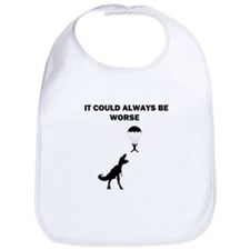 It Could Always Be Worse Bib