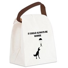 It Could Always Be Worse Canvas Lunch Bag