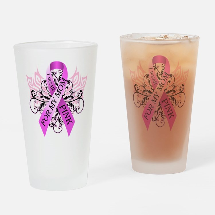I Wear Pink for my Mom Drinking Glass