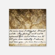"Pride and Prejudice Quote Square Sticker 3"" x 3"""
