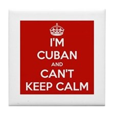 I'm Cuban and I Can't Keep Calm Tile Coaster