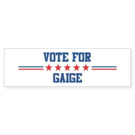 Vote for GAIGE Bumper Sticker