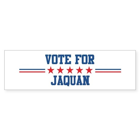 Vote for JAQUAN Bumper Sticker