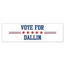 Vote for DALLIN Bumper Bumper Sticker