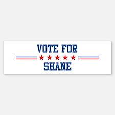 Vote for SHANE Bumper Bumper Bumper Sticker