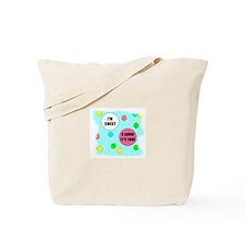 I'M SWEET (U KNOW ITS TRUE) Tote Bag