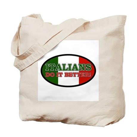 Italians do it better! Tote Bag