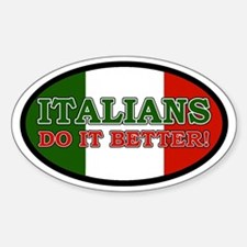Italians do it better! Oval Decal