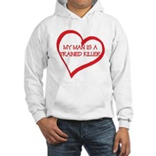 My Man is a Trained Killer Hoodie