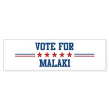 Vote for MALAKI Bumper Car Sticker