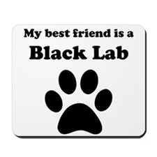 Black Lab Best Friend Mousepad