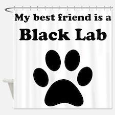 Black Lab Best Friend Shower Curtain