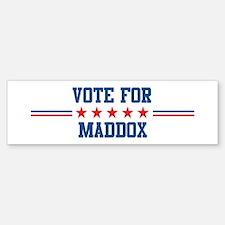 Vote for MADDOX Bumper Bumper Bumper Sticker
