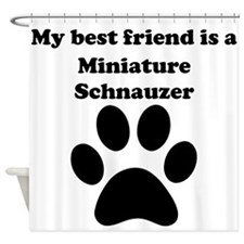 Miniature Schnauzer Best Friend Shower Curtain