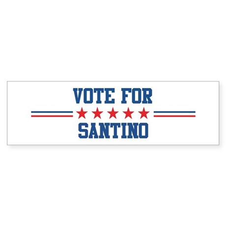Vote for SANTINO Bumper Sticker