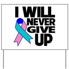 Never Give Up Thyroid Cancer Yard Sign