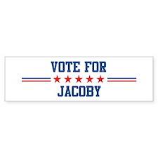 Vote for JACOBY Bumper Bumper Bumper Sticker