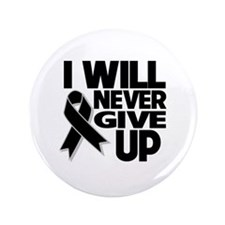 """Never Give Up Skin Cancer 3.5"""" Button"""