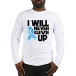 Never Give Up Prostate Cancer Long Sleeve T-Shirt