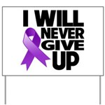 Never Give Up Pancreatic Cancer Yard Sign