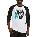 Never Give Up Ovarian Cancer Baseball Jersey
