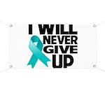 Never Give Up Ovarian Cancer Banner