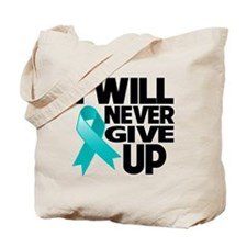 Never Give Up Ovarian Cancer Tote Bag