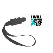 Never Give Up Ovarian Cancer Luggage Tag