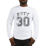 Dirty 30 Long Sleeve T-shirts