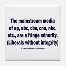 The media are the fringe minority Tile Coaster