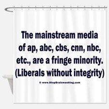 The media are the fringe minority Shower Curtain