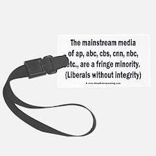 The media are the fringe minority Luggage Tag