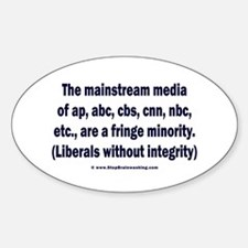 The media are the fringe minority Sticker (Oval)