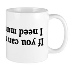 If you can read this I need more coffee! Mug