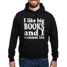I like big books and I cannot lie Hoodie