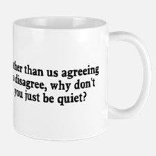 Why don't you just be quiet Mug