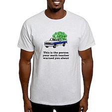 Person math teacher warned T-Shirt
