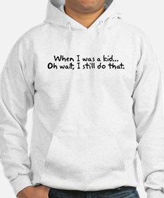 When I was a kid Hoodie