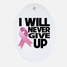 Never Give Up Breast Cancer Ornament (Oval)