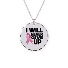 Never Give Up Breast Cancer Necklace Circle Charm