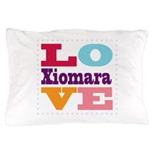 I Love Xiomara Pillow Case